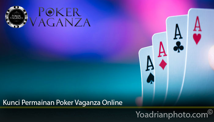 Kunci Permainan Poker Vaganza Online