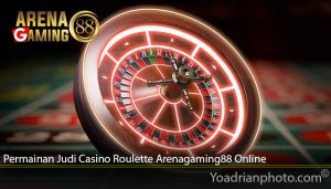 Permainan Judi Casino Roulette Arenagaming88 Online