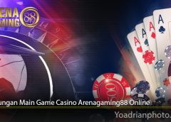 Keuntungan Main Game Casino Arenagaming88 Online