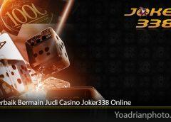 Tips Terbaik Bermain Judi Casino Joker338 Online